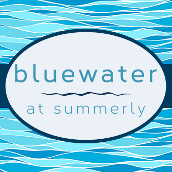 BLUEWATER AT SUMMERLY IS OPENING!